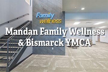 Mandan Family Wellness & Bismarck YMCA
